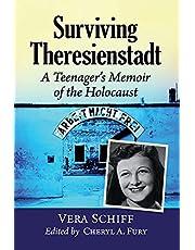 Surviving Theresienstadt: A Teenager's Memoir of the Holocaust