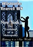 Historic Travel US  New York The Evolution Of A Metropolis