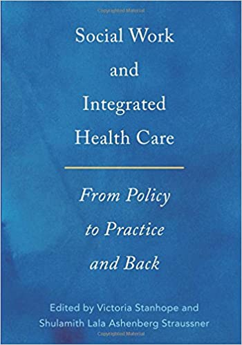Social Work And Integrated Health Care From Policy To Practice And