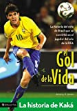El Gol de la Vida - La Historia de Kaka, Zondervan Publishing Staff and Jeremy Jones, 0829750002