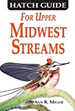 img - for Hatch Guide for Upper Midwest Streams book / textbook / text book