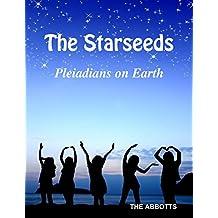 The Starseeds: Pleiadians on Earth