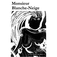 Monsieur Blanche-Neige (French Edition)