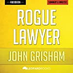 Rogue Lawyer, by John Grisham | Unofficial & Independent Summary & Analysis | Leopard Books