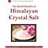 The Health Benefits of the Himalayan Crystal Salt by HIMALITA.com