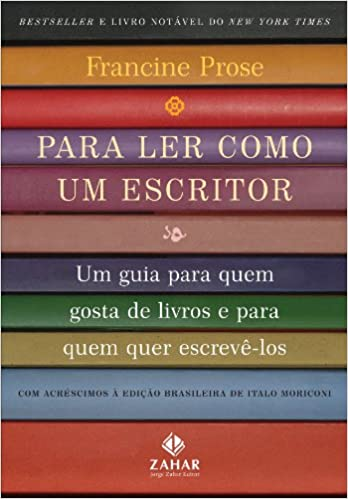 Para Ler Como Um Escritor Um Guia Para Quem Gosta De Livros E Para