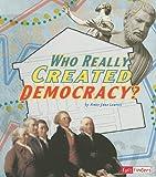 Who Really Created Democracy?, Amie Jane Leavitt, 1429662468