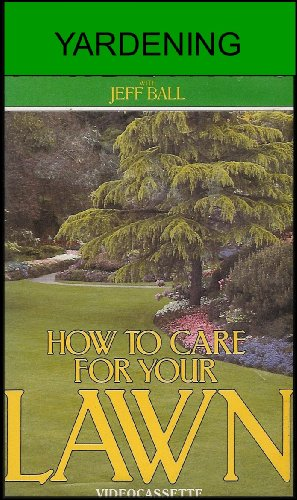 how-to-care-for-your-lawn-yardening-with-jeff-ball-vhs-video