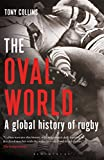 "Tony Collins, ""The Oval World: A Global History of Rugby"" (Bloomsbury, 2015)"