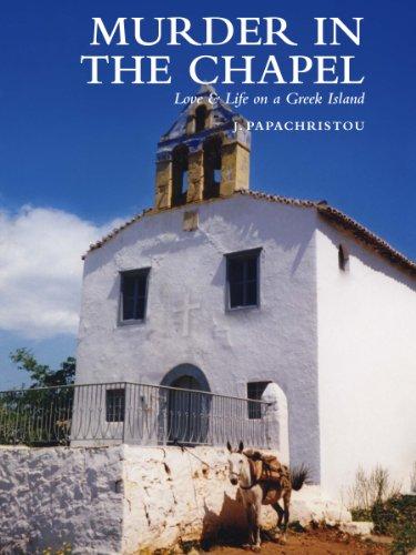 Murder in the Chapel: Love & Life on a Greek Island