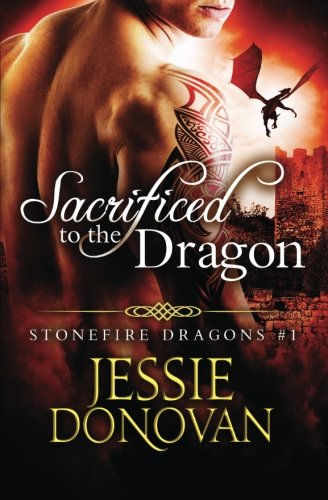 Sacrificed to the Dragon (Stonefire Dragons) (Volume 1)