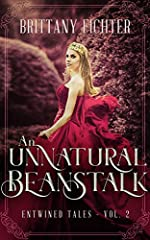 An Unnatural Beanstalk: A Retelling of Jack and the Beanstalk (Entwined Tales Book 2)