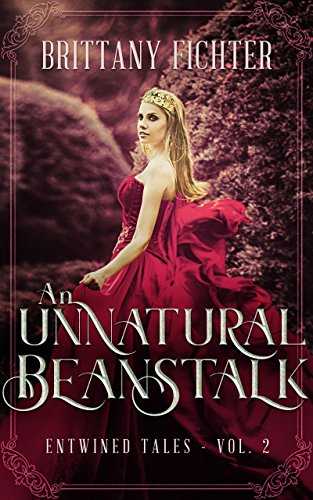 An Unnatural Beanstalk: A Retelling of Jack and the Beanstalk (Entwined Tales Book 2) cover