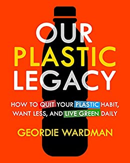 Our Plastic Legacy Green Daily ebook product image