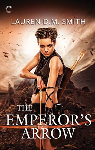 The Emperor's Arrow by [Smith, Lauren D.M.]