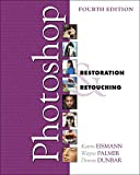 Adobe Photoshop Restoration & Retouching (4th Edition) (Voices That Matter)