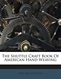 img - for The Shuttle Craft Book Of American Hand Weaving book / textbook / text book