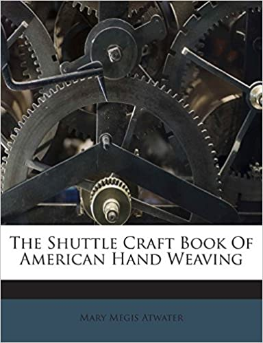 Book The Shuttle Craft Book Of American Hand Weaving