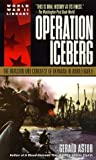 Operation Iceberg: The Invasion and Conquest of Okinawa in World War II by Gerald Astor (1996-06-01)
