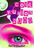 Cold Fusion 2000 by Karl Drinkwater front cover