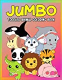 Jumbo Toddler Animal Coloring Book: My First Big Book of Coloring, Early Learning and Preschool Prep for Kids And Toddlers Children Activity Books for ... Pages (Giant Coloring Books) (Volume 1)