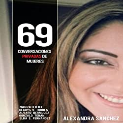 69 Conversaciones Privadas De Mujeres [69 Women's Private Conversations]