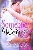 Somebody Worth It, Nickie Nalley Seidler, 1499117728