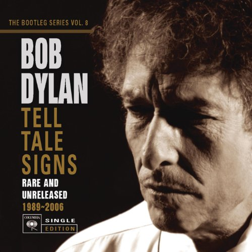 Tell Tale Signs: The Bootleg Series Vol. 8 -