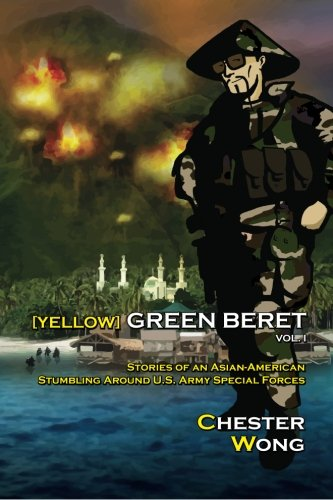 af4652395e Yellow Green Beret  Stories of an Asian-American Stumbling Around ...