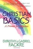 img - for Christian Basics: A Primer for Pilgrims book / textbook / text book