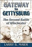 Gateway to Gettysburg, Larry Maier, 1572492872