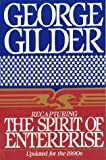 Recapturing the Spirit of Enterprise, Gilder, George, 1558152016