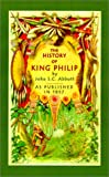 The History of King Philip, Sovereign Chief of the Wampanogs, John S. C. Abbott, 1582183155