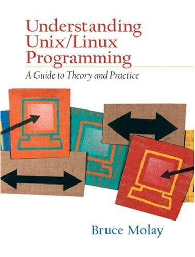 Understanding UNIX/LINUX  Programming: A Guide to Theory and Practice by Pearson