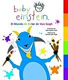 baby van gogh world of colors - Baby Einstein: El mundo de color de Van Gogh: Van Gogh's World of Color, Spanish-Language Edition (Baby Einstein: Libros con lenguetas) (Spanish Edition)