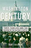 The Washington Century, Burt Solomon, 006621372X