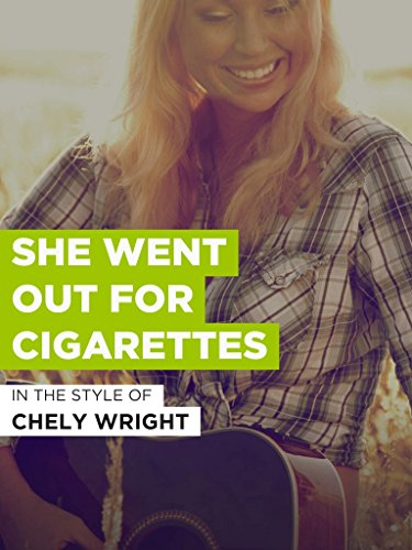 She Went Out For Cigarettes (Chely Wright She Went Out For Cigarettes)