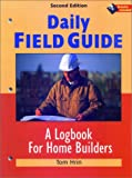Daily Field Guide : A Logbook for Home Builders, Hrin, Tom, 0867185163