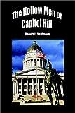 The Hollow Men of Capitol Hill, Robert L. Skidmore, 1403304955