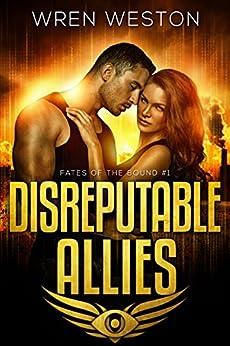Disreputable Allies (Fates of the Bound Book 1) (English Edition) por [Weston, Wren]