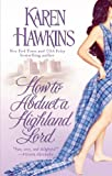 How to Abduct a Highland Lord, Karen Hawkins, 1476752885