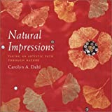 Natural Impressions: Taking an Artistic Path Through Nature