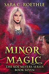 Minor Magic (Xoe Meyers Young Adult Fantasy/Horror Series Book 7)