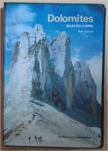 Dolomites: Selected Climbs: Amazon.es: James, Ron: Libros ...
