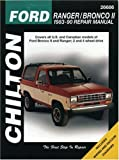 Ford: Ranger/Bronco II 1983-90 Repair Manual (Chilton's Total Car Care Repair Manual)