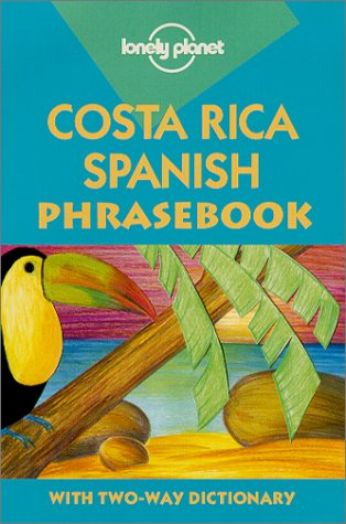 Lonely Planet Costa Rica Spanish Phrasebook (Phrasebooks) (Spanish Edition) (Best Spoken Spanish In The World)