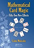 Mathematical Card Magic, Colm Mulcahy, 1466509767