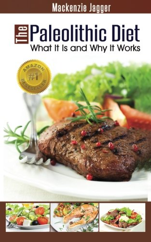 Download The Paleolithic Diet: What It Is and Why It Works pdf epub