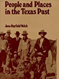 People and Places in Texas Past, June R. Welch, 0912854057