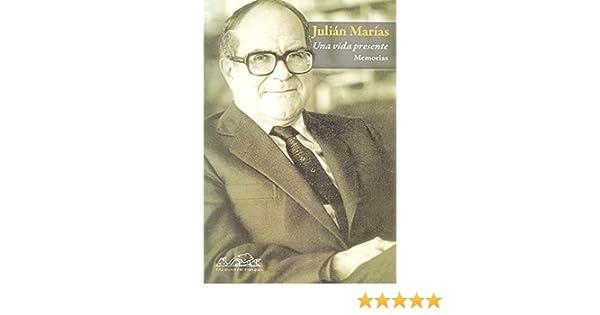 Una vida presente. Memorias (Voces/ Ensayo): Amazon.es: Marías ...